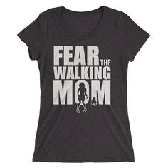 Fear the walking Mom t-shirt - Mom gift for mother's day, baby shower gift, new baby gift, baby announcement, new mom gift, gift for new mom #BabyAnnouncement #MomShirts #FunnyMomShirt #MomShirt #MomGift #GiftForMom #BabyShower #NewBabyGift #TheWalkingMom #BabyShowerGift