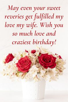 Loveliest happy birthday wishes for your wife. Tell her how much you love her with these lovely wishes and messages. Crazy Birthday, Birthday Wishes For Wife, I Love My Wife, Love Her, Wishes For You, Romantic Quotes, Messages, Simple, Love My Wife
