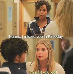 Haha, Hanna gets the best lines - PLL