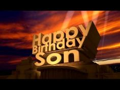 Happy Birthday Son    Son Birthday Wishes from Mom - YouTube