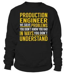 Production Engineer - We Solve Problems #ProductionEngineer