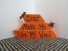 Halloween Wood Halloween Painted Wood Don't Make by KnotJustBeadz, $1.50