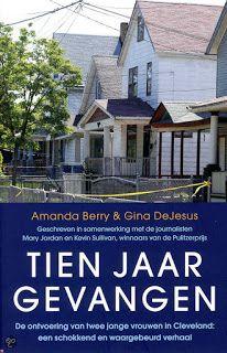 De Thriller: dé site voor recensies, achtergronden en meer: Amanda Berry & Gina DeJesus - Tien jaar gevangen *...