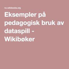 Eksempler på pedagogisk bruk av dataspill - Wikibøker