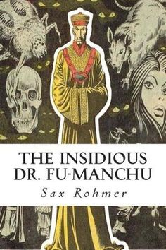 The Insidious Dr. Dr Fu Manchu, Yellow Peril, Charlie Chan, Invisible Man, First Novel, Self Publishing, Craft Party, Short Stories, Novels