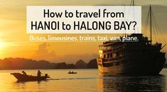 How to get from Hanoi to Halong Bay Ha Long Bay, North Vietnam, Travel Route, Train Tickets, Online Tickets, Most Visited, Hanoi, How To Get, Schedule