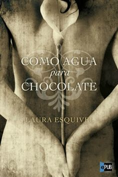 Como agua para chocolate es una novela escrita por Laura Esquivel, publicada en 1989, que trata...