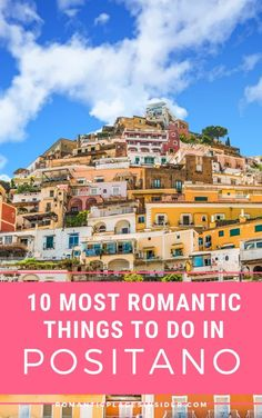 10 Romantic Things To Do In Positano, Italy – Romantic Places Insider Italy Travel Tips, Rome Travel, Travel Info, Travel Abroad, Travel Europe, Travel Guide, European Vacation, Italy Vacation, European Travel