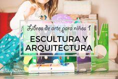 Libros de arte para ninos I: Escultura y arquitectura