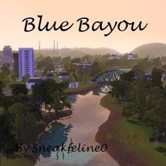 Blue Bayou by Sneakfeline0 - The Exchange - Community - The Sims 3