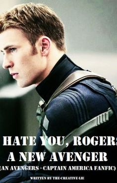 """You should read """"I hate you, Rogers / A New Avenger ( An Avengers -  Steve Rogers/Captain America fanfic)"""" on #Wattpad. #fanfiction"""