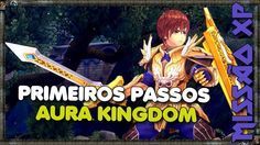 Primeiros Passos no MMORPG Aura Kingdom // Open Beta
