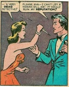 Pin for Later: 11 Inappropriate and Sexist Vintage Comic Book Moments Nothing's worse than being killed by a woman! Vintage Pop Art, Vintage Comic Books, Vintage Comics, Retro Art, Comic Books Art, Comic Art, Old Comics, Comics Girls, Funny Comics