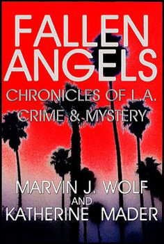 The updated cover of my 1986 classic of crime and mystery. This edition features a virtual L.A. crime tour using Google Maps hyperlinks to crime scenes. Fun!