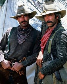 Tom Selleck and Sam Elliot. Wahew Doggy, They're Two Good Lookin' Men.