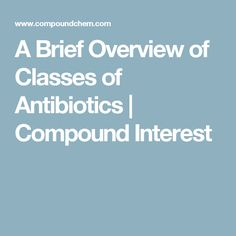 A Brief Overview of Classes of Antibiotics | Compound Interest