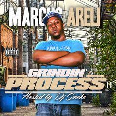 Marcus Areli  - Grindin' Process 2 Hosted by @DjSmokeMixtapes http://www.datpiff.com/Marcus-Areli-Grindin-Process-2-mixtape.622904.html