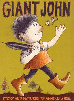 Giant John by Arnold Lobel. FAVORITE kids book of all time
