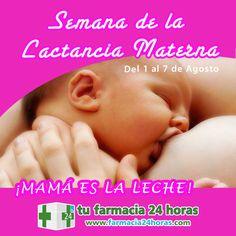 SEMANA DE LA LACTANCIA MATERNA. Del 1 al 7 de Agosto. La importancia de alimentar a nuestros pequeños con leche natural, leche materna.