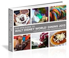 DFB Guide to Walt Disney World Dining 2013