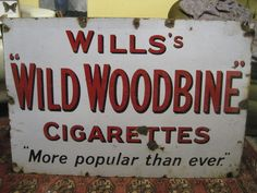 Antiques Atlas - Wills Wild Woodbine Cigarettes Enamel Sign Vintage Advertising Signs, Vintage Advertisements, Industrial Signs, Old Signs, Painted Signs, Metal Signs, Really Cool Stuff, Enamel, Sign Painting