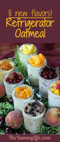 Refrigerator Oatmeal -- 8 new flavors of this popular no-cook, make-ahead, grab-and-go breakfast.  Can't wait to try these!