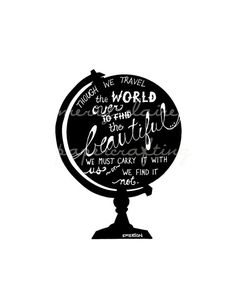This original artwork was created using papercut and hand-lettering techniques. First, I hand cut the globe out of black paper, added the quote, which reads, Though we travel the world over to find the beautiful, we must carry it with us or we find it not. Emerson  The image has been scanned, and turned into a printable pdf, for your use. It is formatted to be printed on an 8.5x11 sheet, and can be easily cut down to fit an 8x10 frame. Prints beautifully on cream or white cardstock, and…