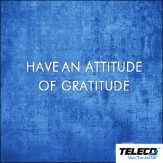 Be thankful for what you have right now. An attitude of gratitude will help you achieve great things.