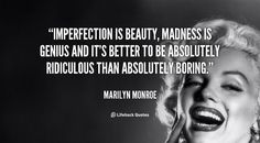 Imperfection Is Beauty Madness Is Genius Quotes Mad Quotes, Quotes For Him, Words Quotes, Great Quotes, Quotes To Live By, Funny Quotes, Life Quotes, Quotes Images, Sayings