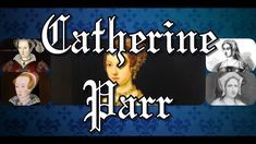 Catherine Parr Sixth wife of Henry VIII Narrated #HenryVIII #Tudor #history #CatherineParr Catherine Parr, Catherine Of Aragon, Wives Of Henry Viii, King Henry Viii, First Queen Of England, Saint Catherine Of Alexandria, Royal Family Trees, Anne Of Cleves, Becoming A Doctor