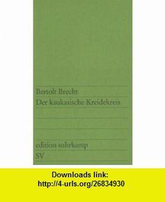 Der Kaukasische Kreidekreis (German Edition) (9783518100318) Bertolt Brecht , ISBN-10: 3518100319  , ISBN-13: 978-3518100318 ,  , tutorials , pdf , ebook , torrent , downloads , rapidshare , filesonic , hotfile , megaupload , fileserve