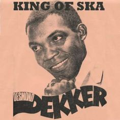 """Desmond Dekker- King of Ska. His song """"The Israelites"""" (1968) made him the first pure Jamaican to record a hit in Britain and USA."""
