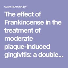 The effect of Frankincense in the treatment of moderate plaque-induced gingivitis: a double blinded randomized clinical trial