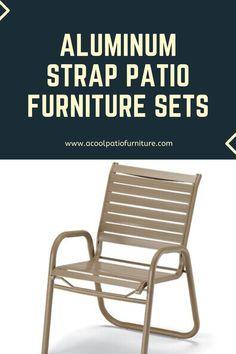 Aluminum Strap Patio Furniture Sets Aluminum Strap Patio Furniture Sets The base and feet of metal s Patio Furniture Sets, Outdoor Furniture, Aluminum Patio, Outdoor Chairs, Outdoor Decor, Diy Patio, Outdoor Gardens, Porch, Patio Sets