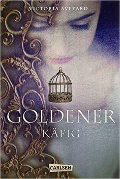 Die Farben des Blutes 3: Goldener Käfig: Amazon.de: Victoria Aveyard, Birgit Schmitz: Bücher