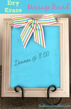 DIY Dry Erase Message Board DIY Dry Erase Message Board from A Picture Frame
