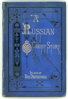 CHRISTMAS TALES FOR CHRISTMAS CHARITIES. N0. 2. TWO NIGHTS IN A HAUNTED HOUSE IN RUSSIA. 1873.
