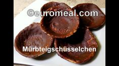 Mürbteigschüsselchen zum Füllen - euromeal.com Muffin, Cookies, Chocolate, Fruit, Breakfast, Desserts, Food, Dough Bowl, Small Bowl