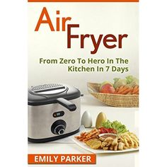 Air Fryer: From Zero To Hero In The Kitchen In 7 Days >>> For more information, visit image link.