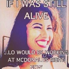 Selena Quintanilla. Not sure about the McDonald's claim, but J.Lo playing Selena in a movie certainly gave her a boost up.