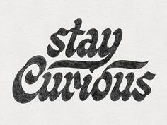 Stay Curious designed by Mark van Leeuwen. Connect with them on Dribbble; the global community for designers and creative professionals. Font Design, Lettering Design, Graphic Design, Logo Type Design, Lettering Art, Design Web, Typography Letters, Typography Poster, Badges