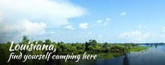 Where to Camp in Louisiana | Best tent camping, RV parks, cabin rentals – ReserveAmerica