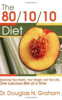 regimen 80/10/10 ( fruta verdura proteina y grasas ) como alimentarse bien