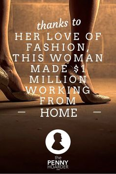 Thanks To Her Love Of Fashion This Woman Made Her First Million Working From Home Wondering How To Sell