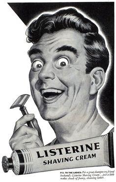 Listerine shaving cream. For the crazed murderer in you.