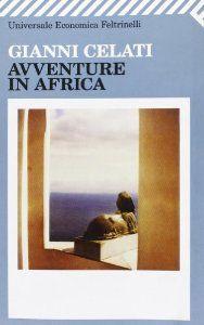 Avventure in Africa   Gianni Celati