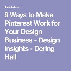 9 Ways to Make Pinterest Work for Your Design Business - Design Insights - Dering Hall