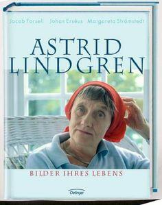 Astrid Lindgren. Bilder ihres Lebens: Amazon.de: Jacob Forsell, Johan Erséus, Margareta Strömstedt, Jan Buchholz, Angelika Kutsch: Bücher