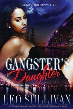 Gangster's Daughter by Leo Sullivan, http://www.amazon.com/dp/B00AWU7U7O/ref=cm_sw_r_pi_dp_U7v0sb18S5TXX