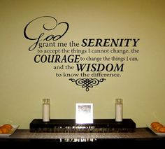 "Items similar to Serenity Prayer Vinyl Wall Art Decal ""God grant me the serenity to accept the things I cannot change, the courage to change the things I can on Etsy Vinyl Wall Art, Wall Decals, Courage To Change, Silhouette Vinyl, Serenity Prayer, Tumblr, Wall Hanger, Wall Art Designs, Wall Quotes"